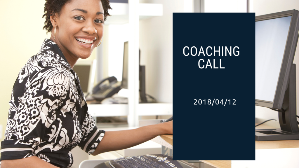 Coaching Call April 2018